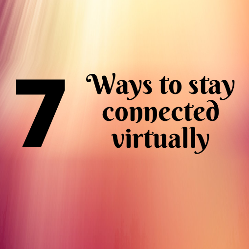 7 ways to stay connected virtually image